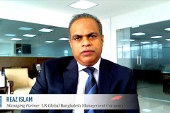World Finance interviews Reaz Islam, Managing Partner of LR Global Bangladesh Asset Management Company, to find out investment opportunities in the country