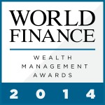 2014 has seen a solid recovery in the wealth management sector. With firms actively working to raise the bar, clients have come flooding back to the market. Below, World Finance presents the best in class over the last year