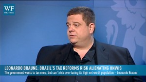 Leonardo Braune: Brazil's tax reforms risk alienating HNWIs