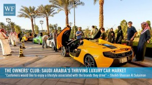 The Owners' Club: Saudi Arabia's thriving luxury car market
