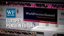 World Pension Summit 2015 delegates told us about the challenges for European pensions - but do they have the solutions?